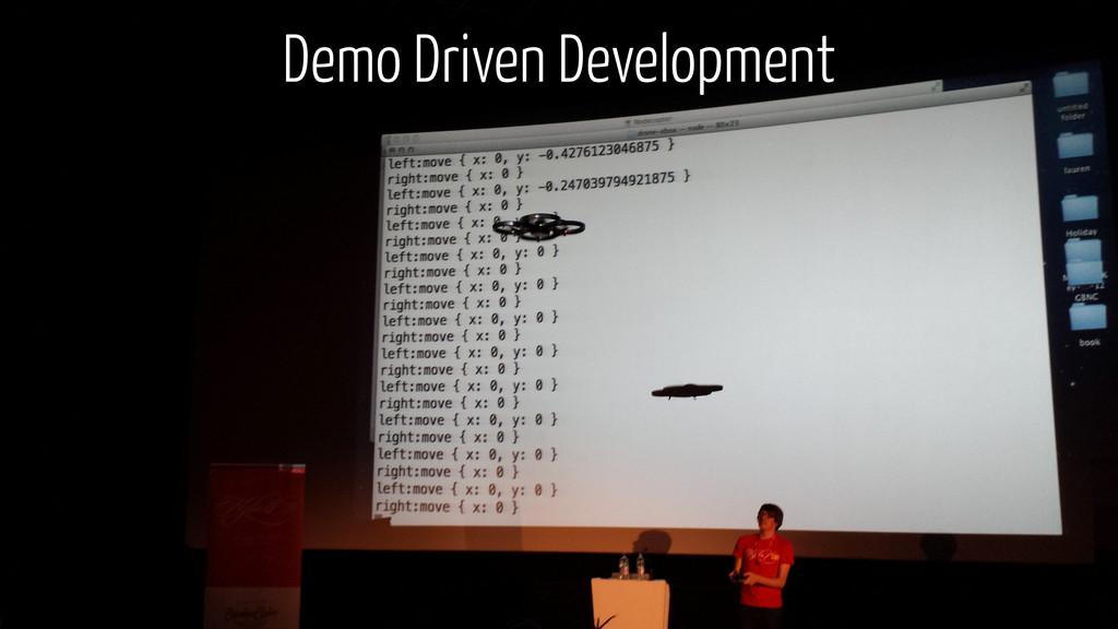 Demo Driven Development