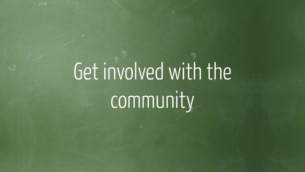 Get involved with the community