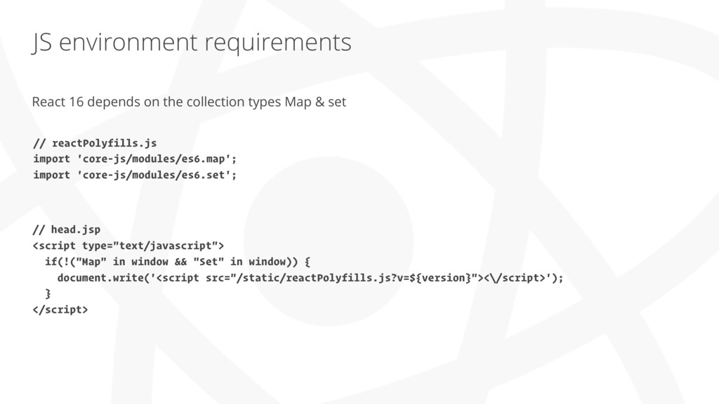 JS environment requirements React 16 depends on...