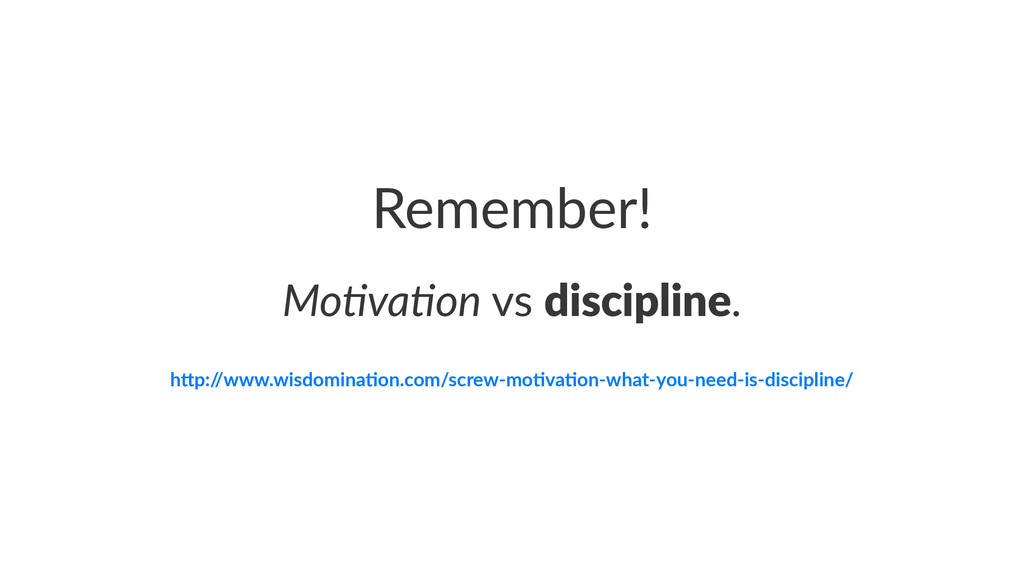 "Remember! Mo#va#on!vs!discipline. h""p:/ /www.wi..."