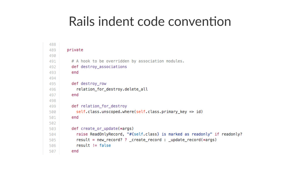Rails&indent&code&conven.on