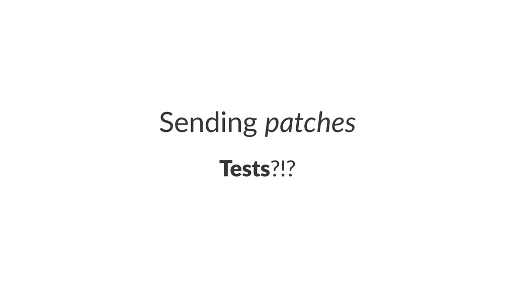 Sending'patches Tests?!?