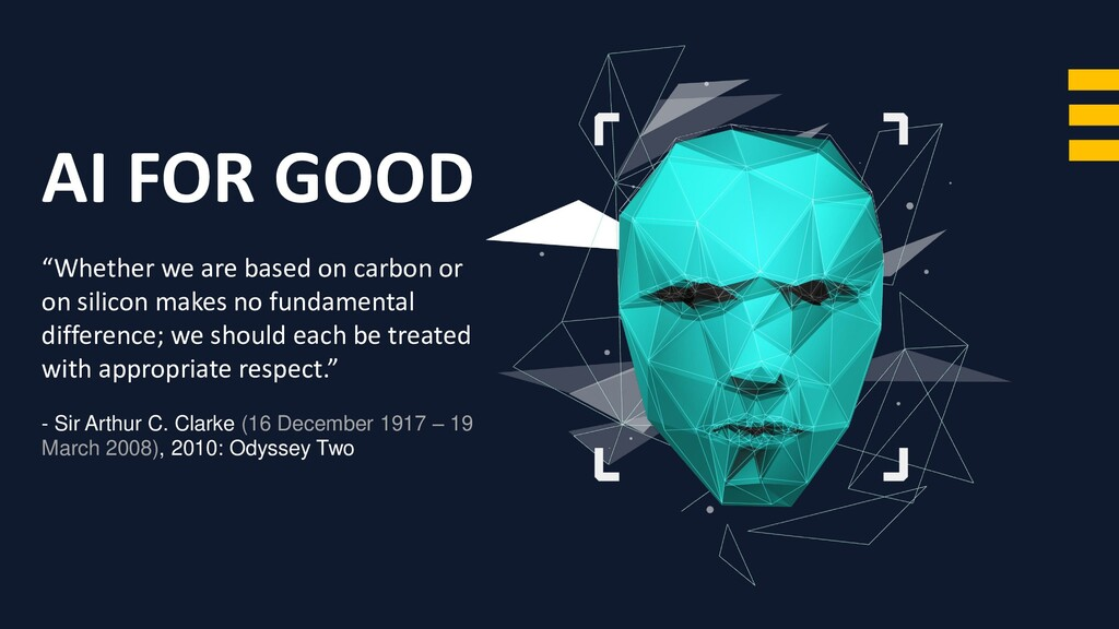 "AI FOR GOOD ""Whether we are based on carbon or ..."
