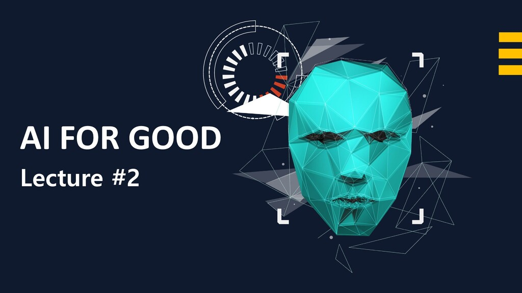 AI FOR GOOD Lecture #2