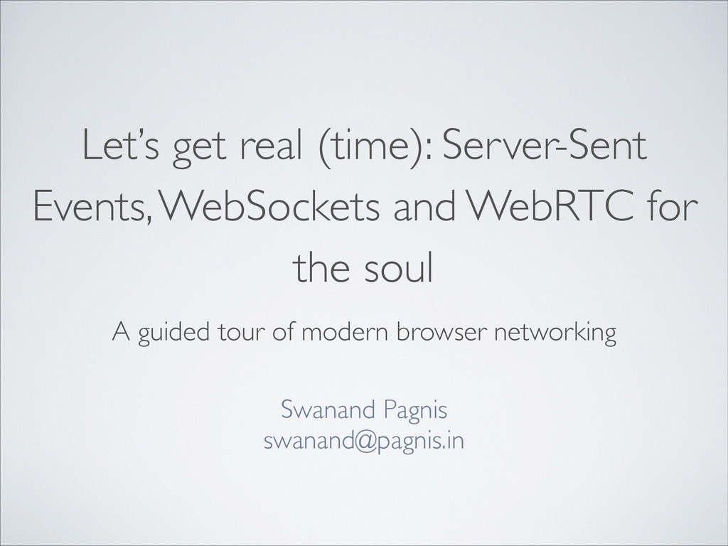 Let's get real (time): Server-Sent Events, WebS...