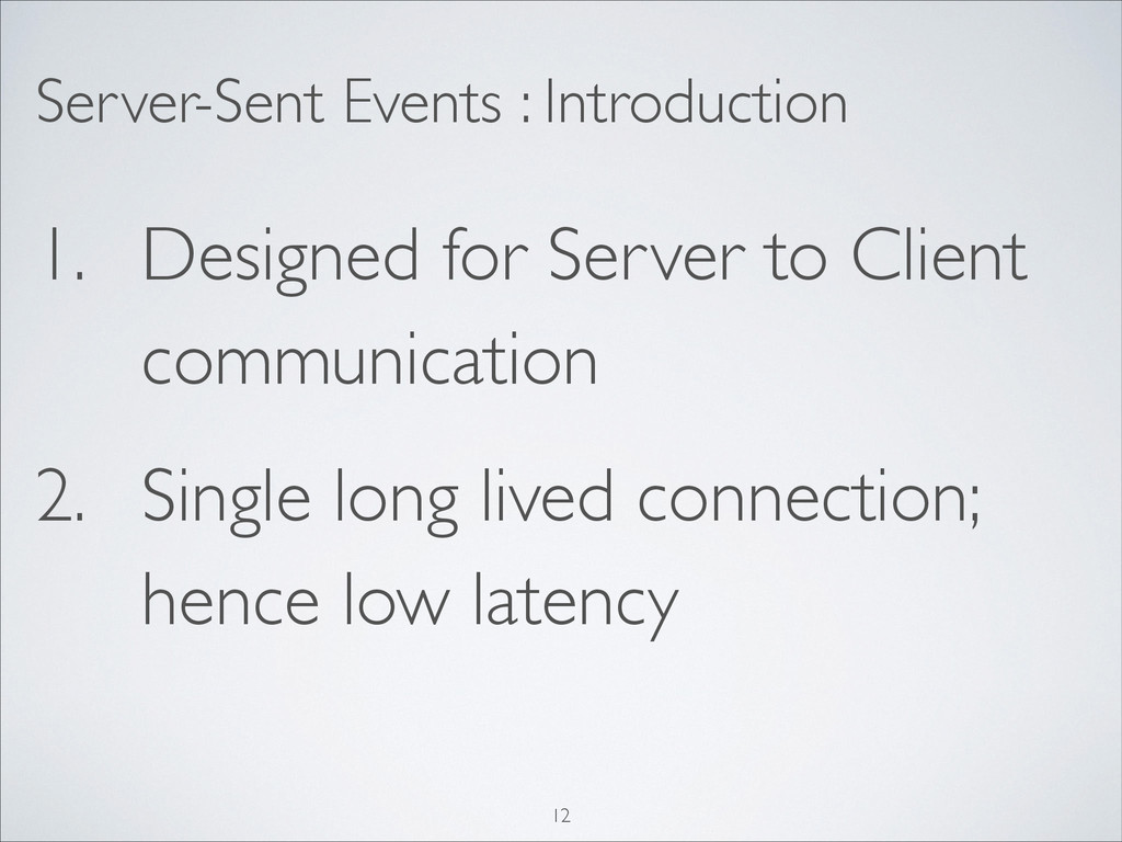 Server-Sent Events : Introduction 1. Designed f...