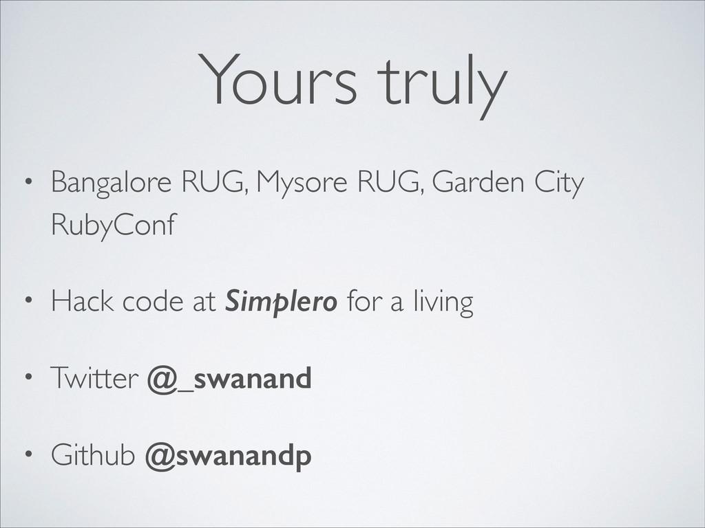 Yours truly • Bangalore RUG, Mysore RUG, Garden...