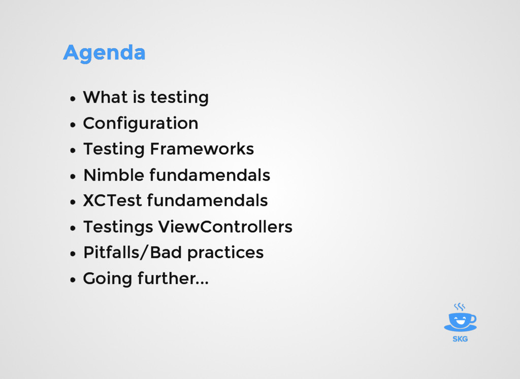 Agenda Agenda What is testing What is testing C...