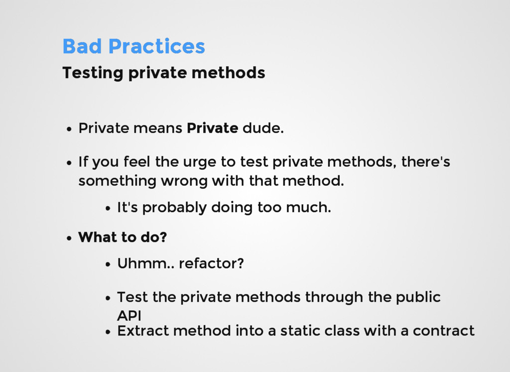 Bad Practices Bad Practices Testing private met...