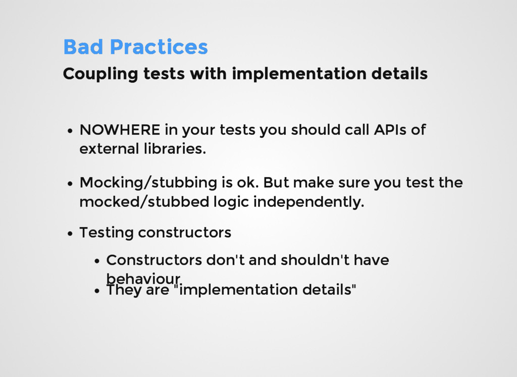 Bad Practices Bad Practices Coupling tests with...