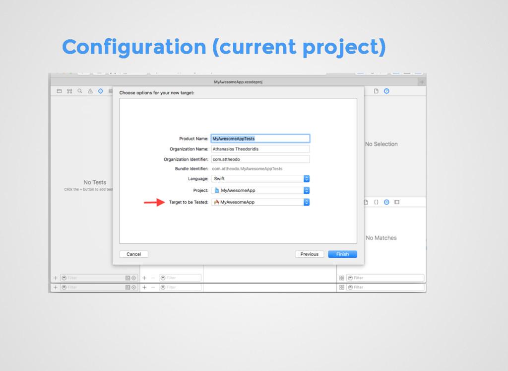 Configuration (current project) Configuration (...
