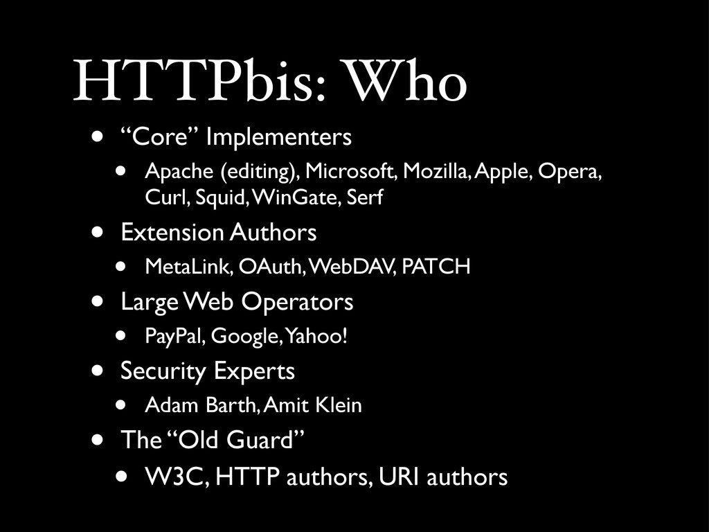 "HTTPbis: Who • ""Core"" Implementers • Apache (ed..."