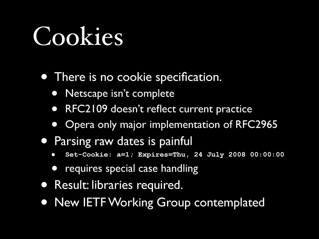 Cookies • There is no cookie specification. • Ne...