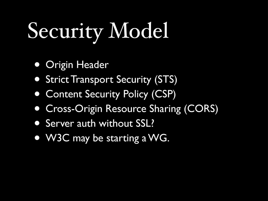 Security Model • Origin Header • Strict Transpo...