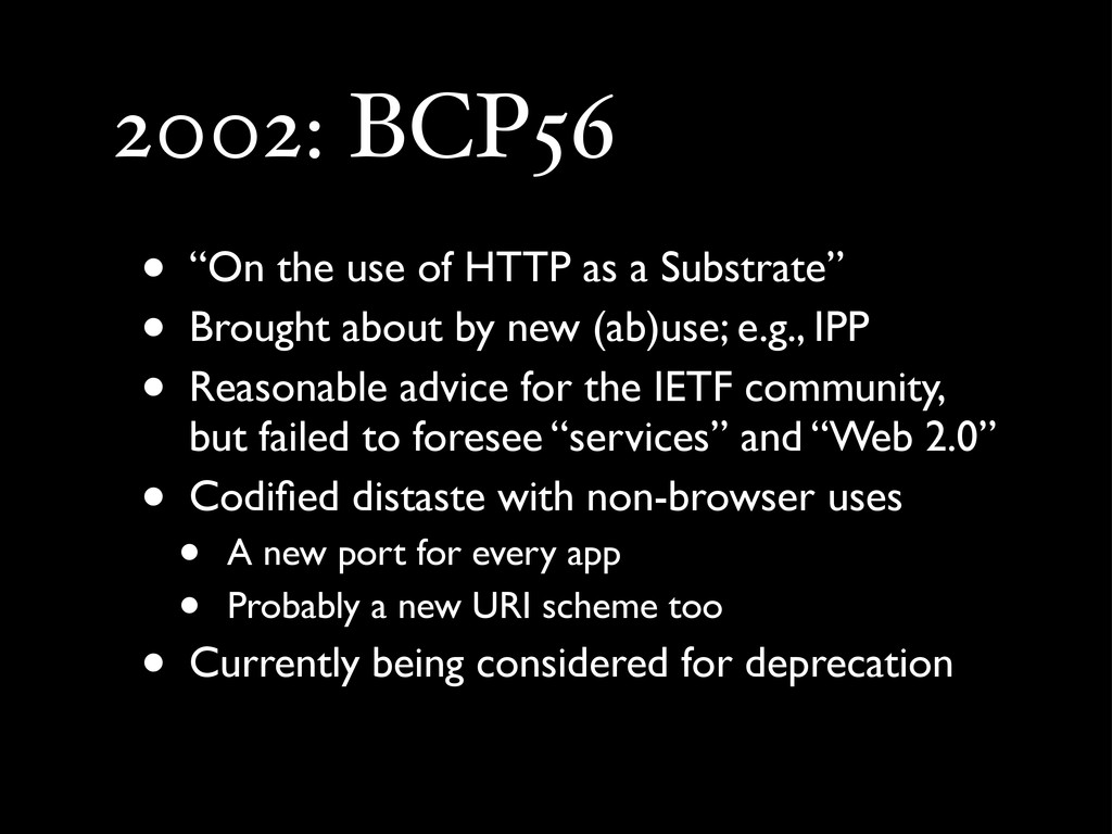 "2002: BCP56 • ""On the use of HTTP as a Substrat..."