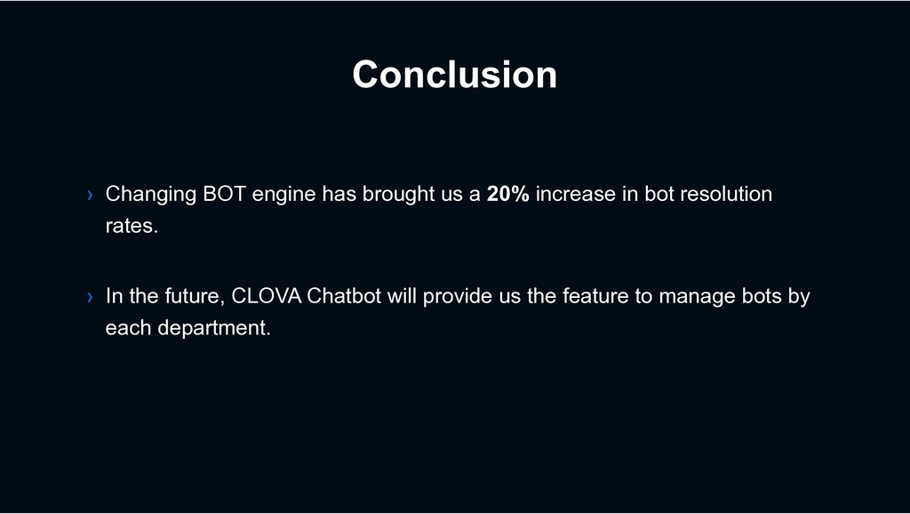 Conclusion › In the future, CLOVA Chatbot will ...