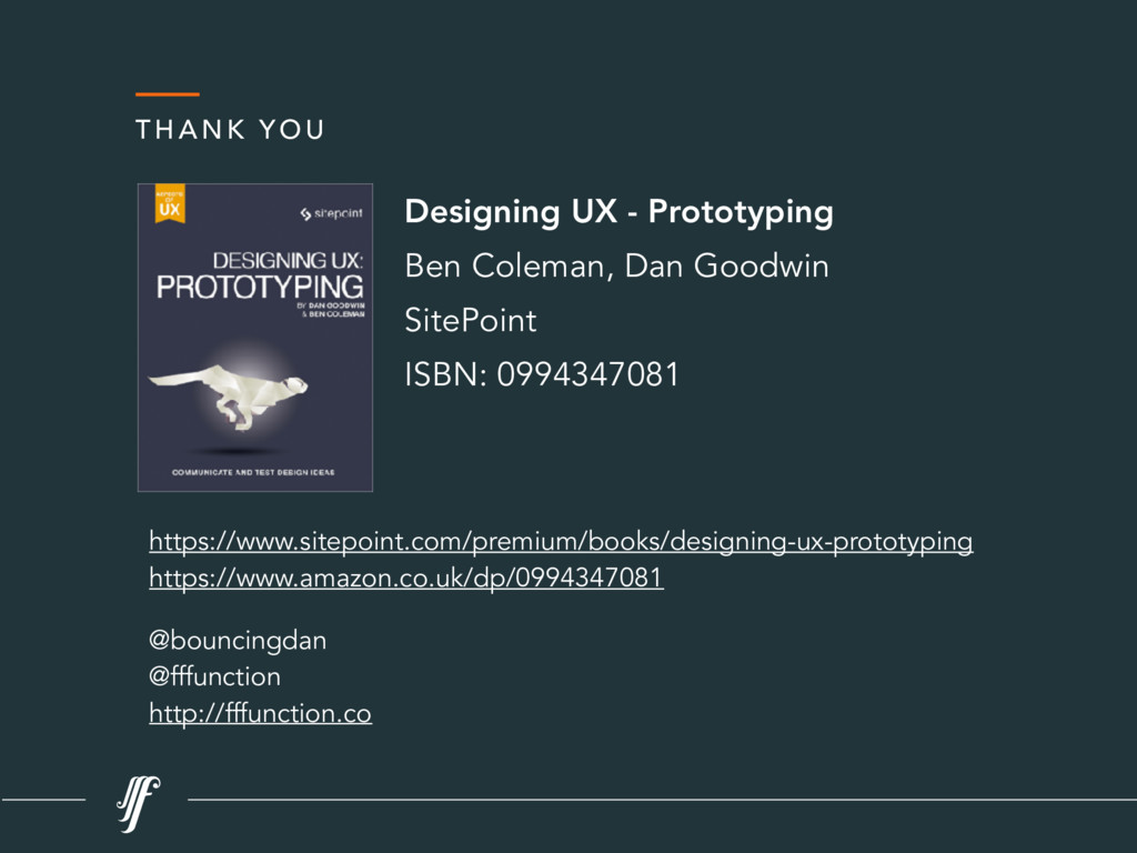 THA NK Y OU Designing UX - Prototyping Ben Cole...