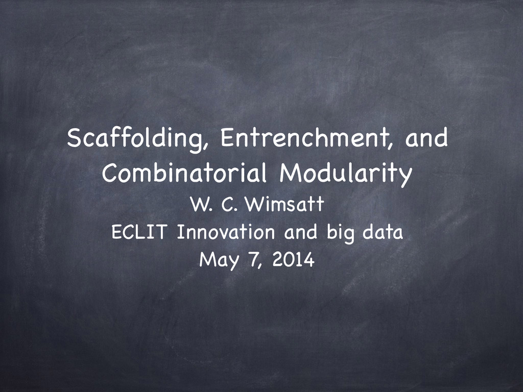 Scaffolding, Entrenchment, and Combinatorial Mo...