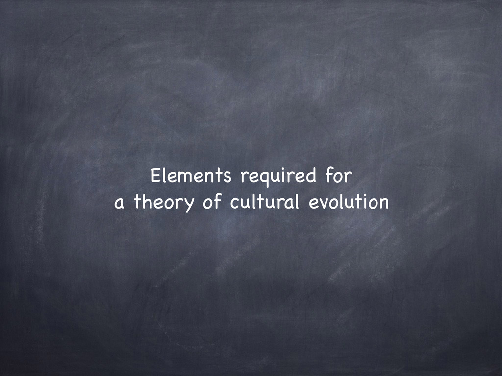Elements required for  a theory of cultural ev...