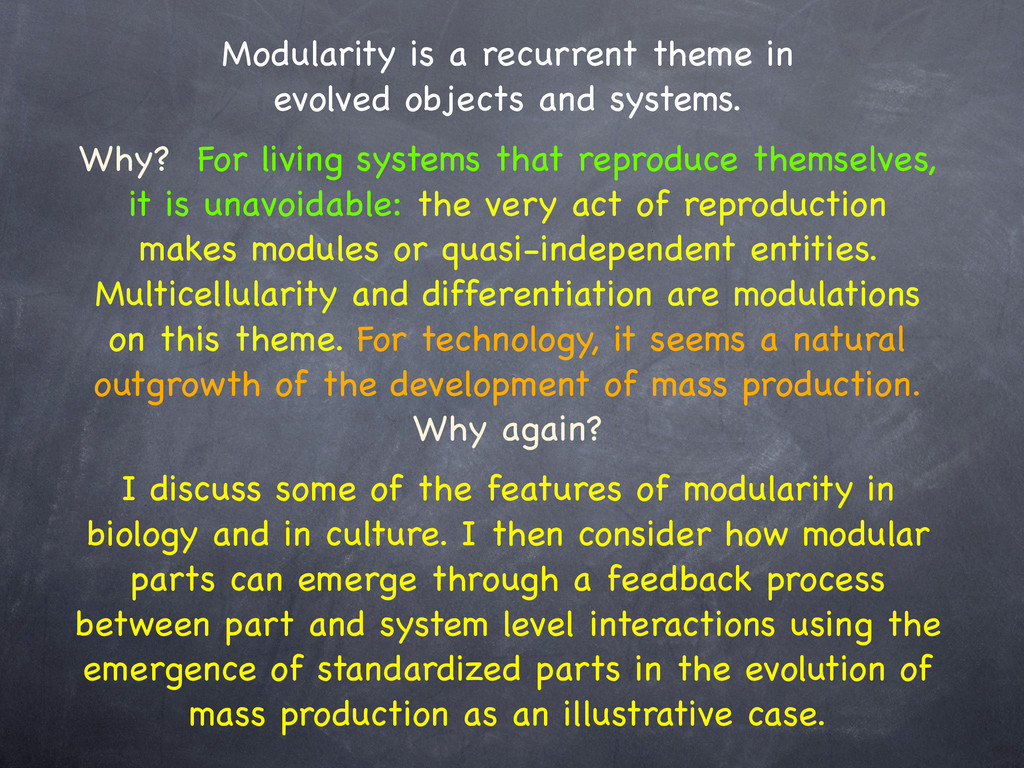 Modularity is a recurrent theme in   evolved o...