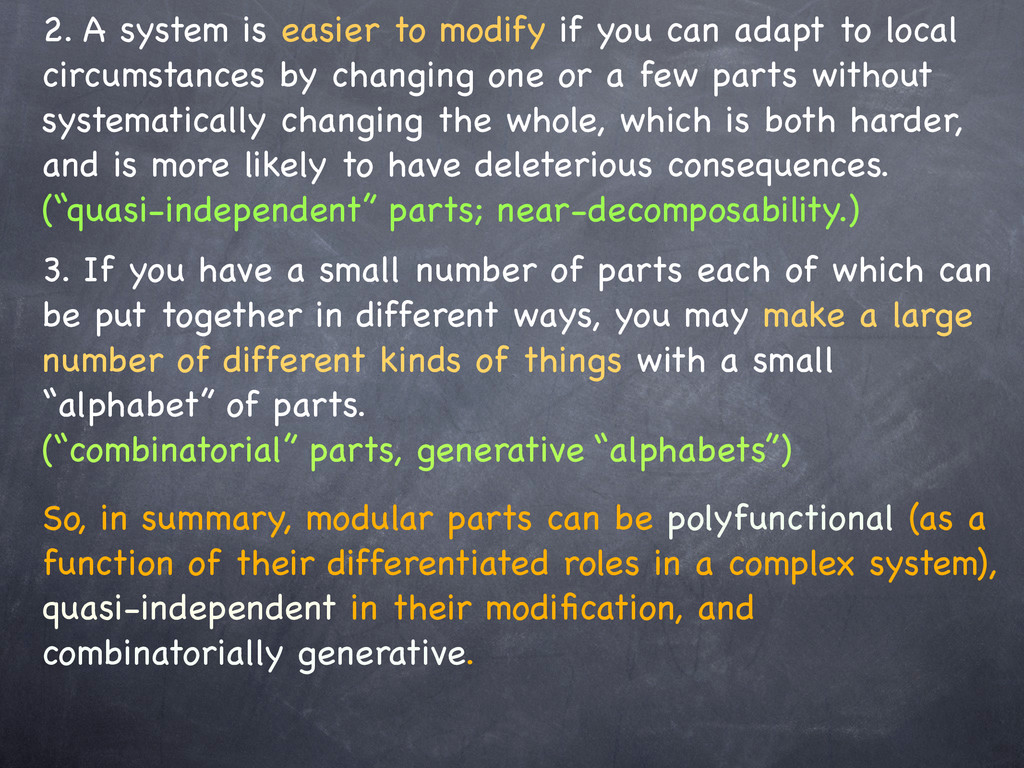 2. A system is easier to modify if you can adap...