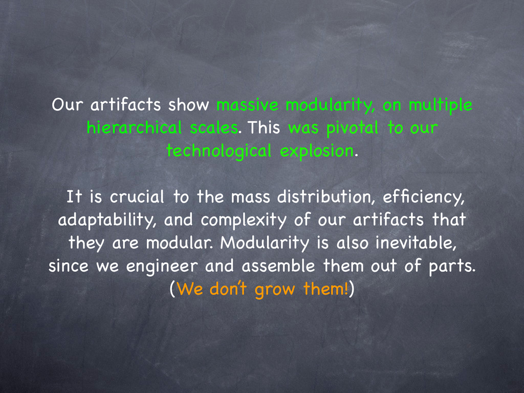 Our artifacts show massive modularity, on multi...