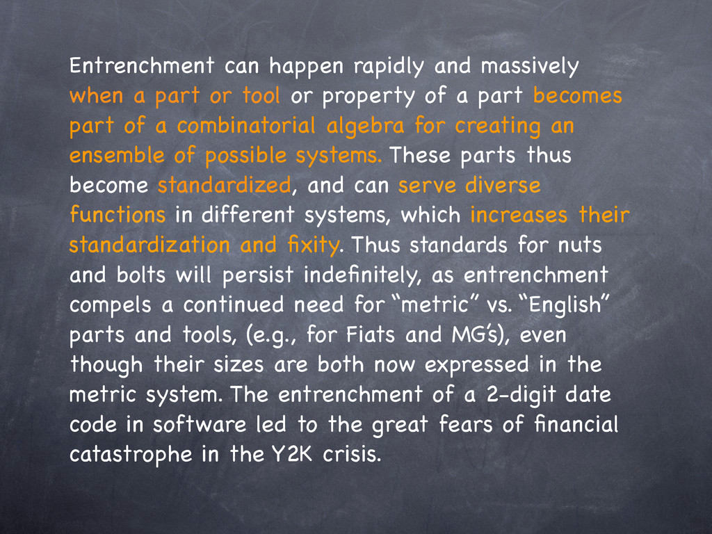Entrenchment can happen rapidly and massively w...