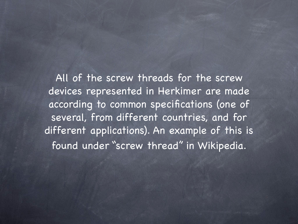 All of the screw threads for the screw devices ...