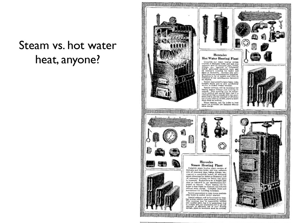 Steam vs. hot water heat, anyone?