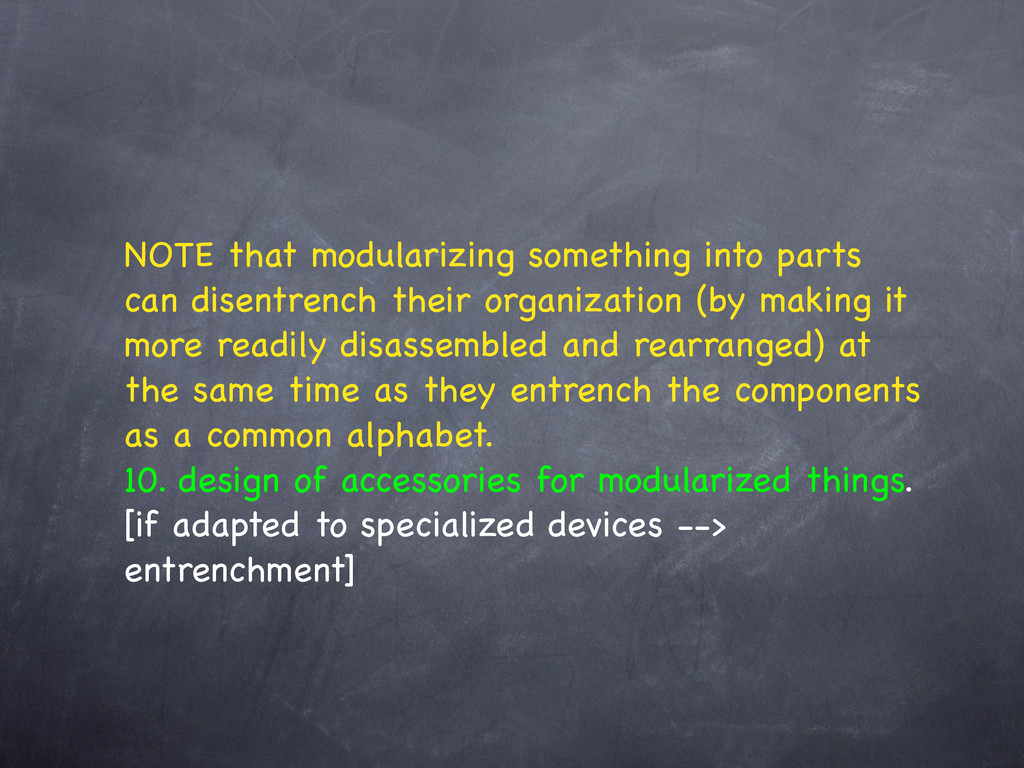 NOTE that modularizing something into parts can...