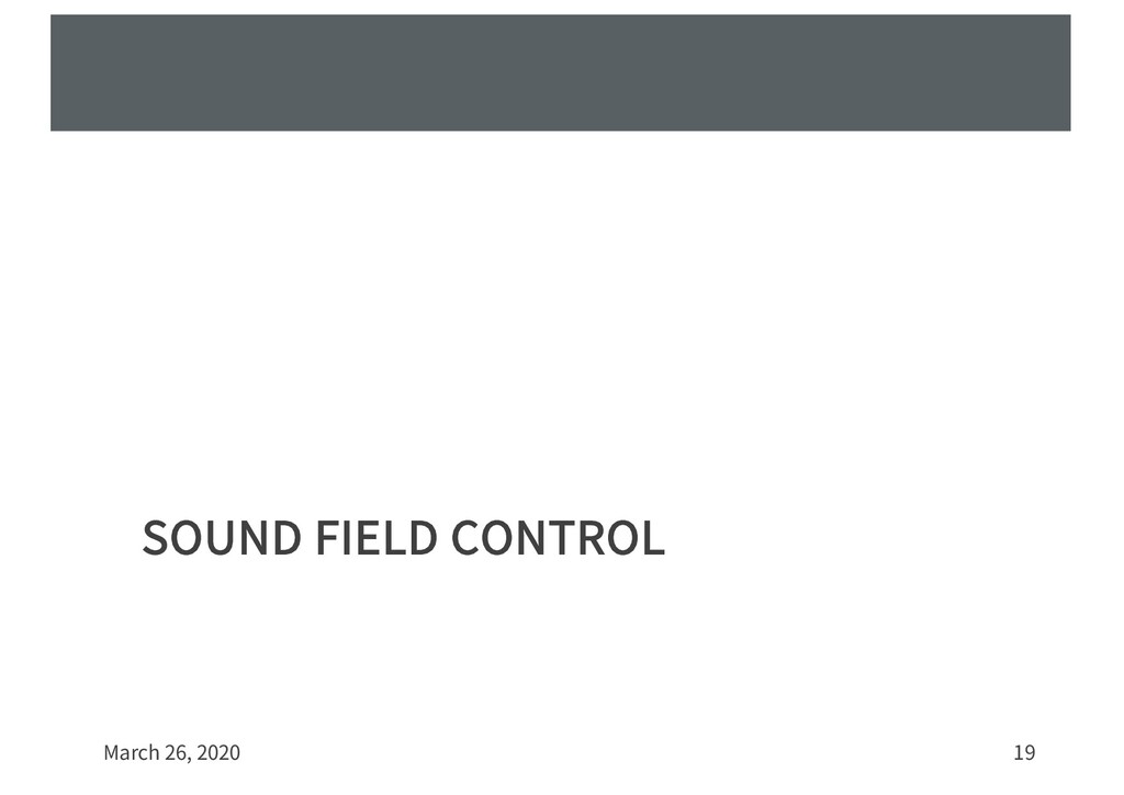 SOUND FIELD CONTROL March 26, 2020 19