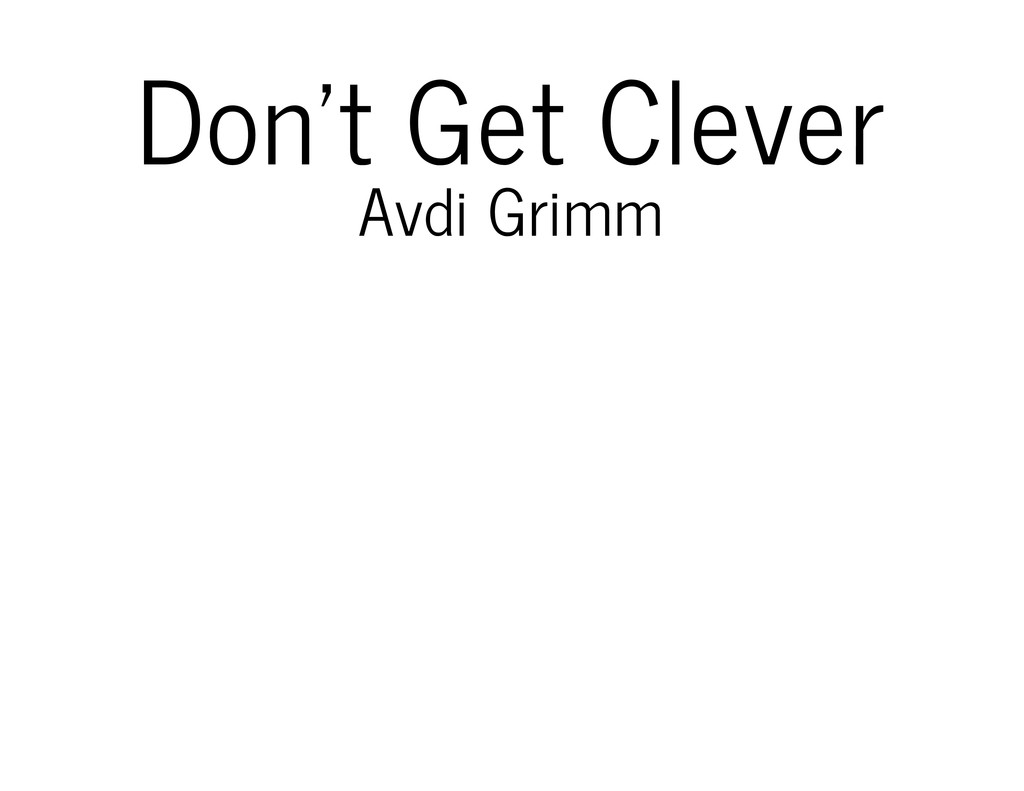 Don't Get Clever Avdi Grimm