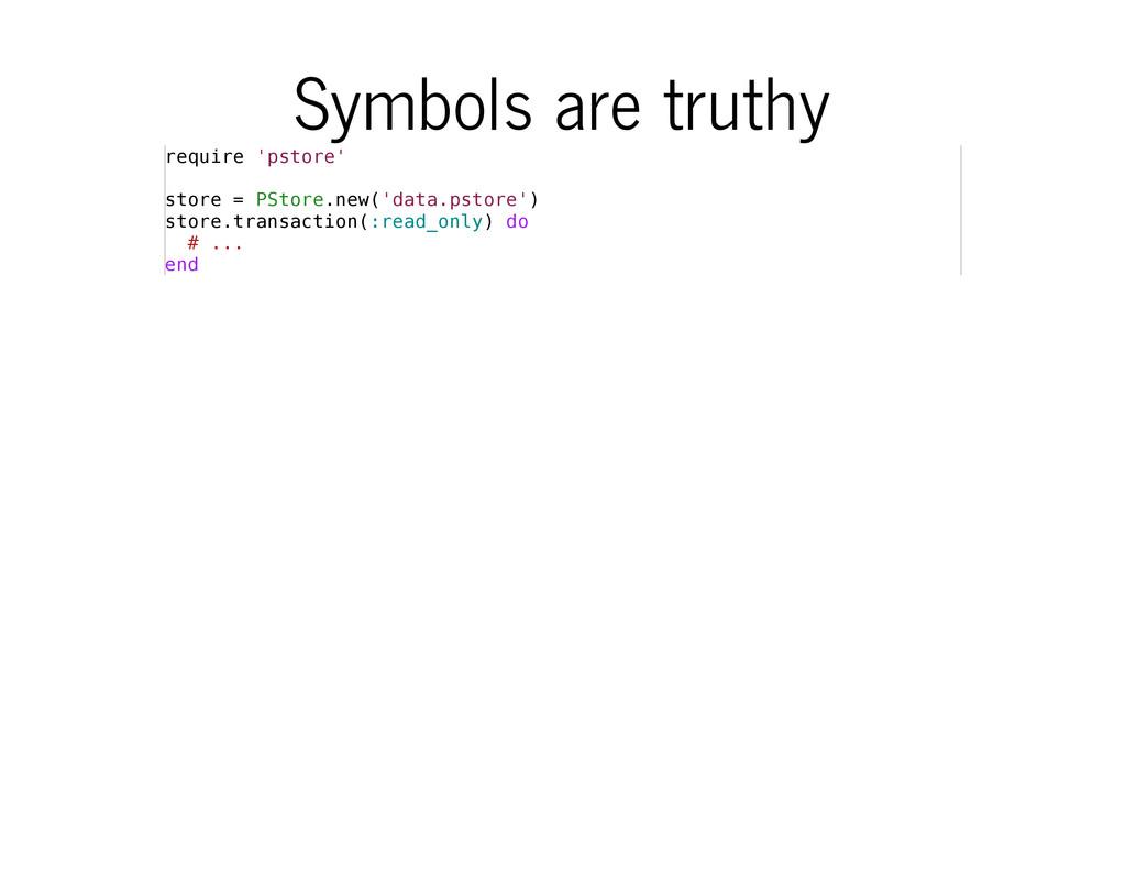 Symbols are truthy r e q u i r e ' p s t o r e ...
