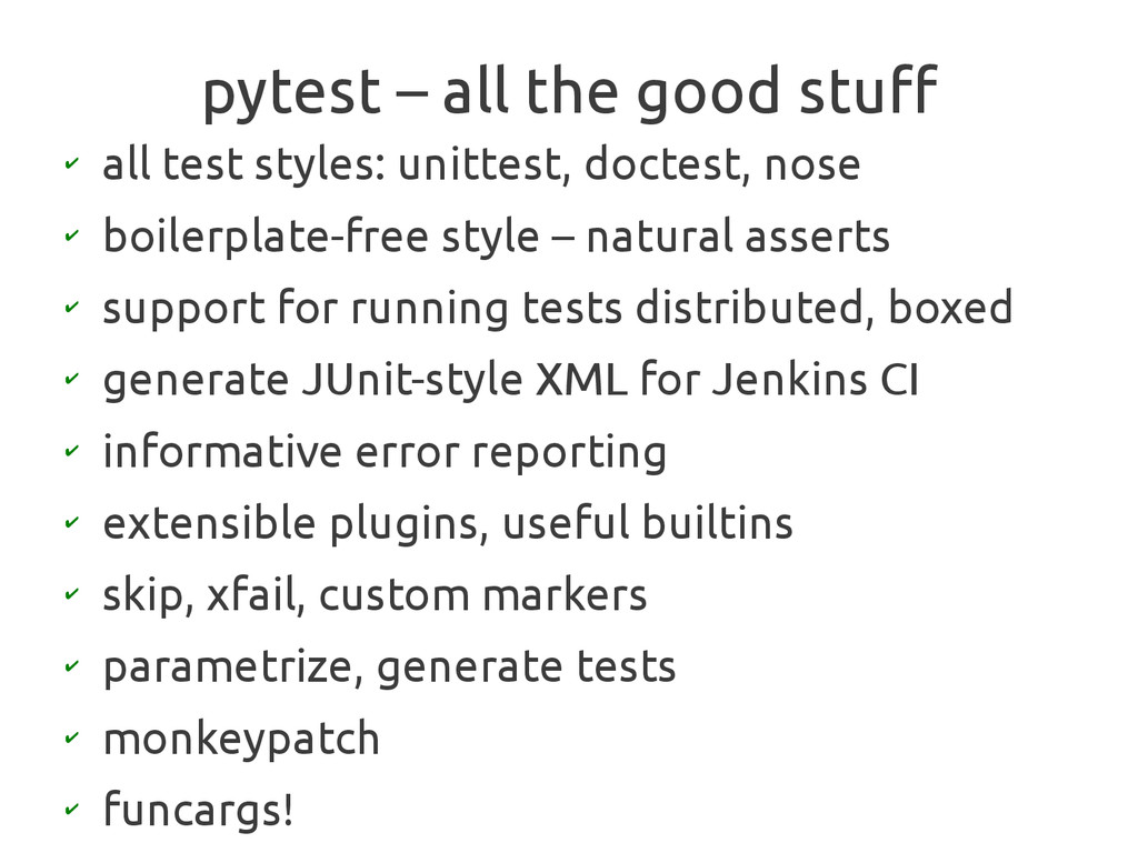 pytest – all the good stuff ✔ all test styles: ...