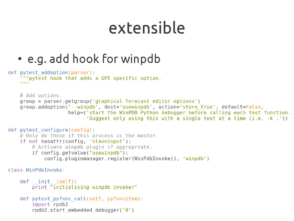 extensible ● e.g. add hook for winpdb