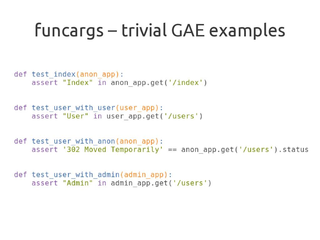 funcargs – trivial GAE examples