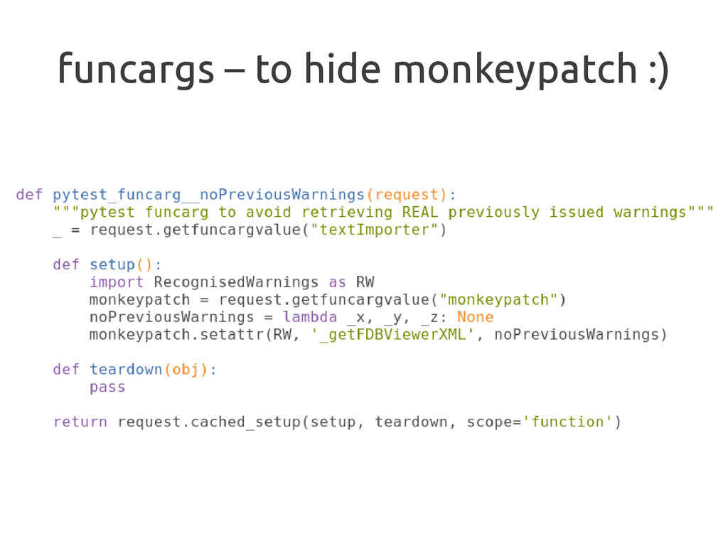 funcargs – to hide monkeypatch :)