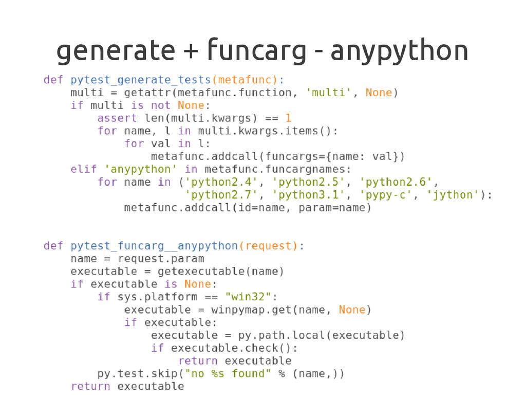 generate + funcarg - anypython
