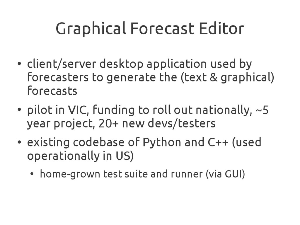 Graphical Forecast Editor ● client/server deskt...