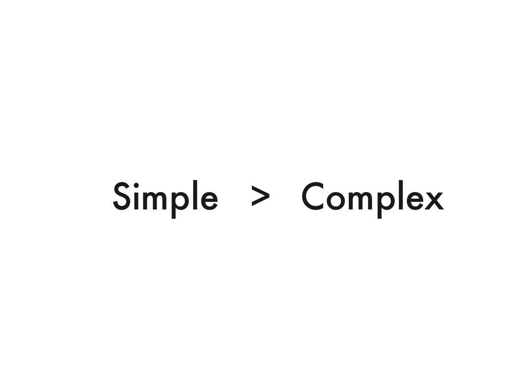 > Complex Simple