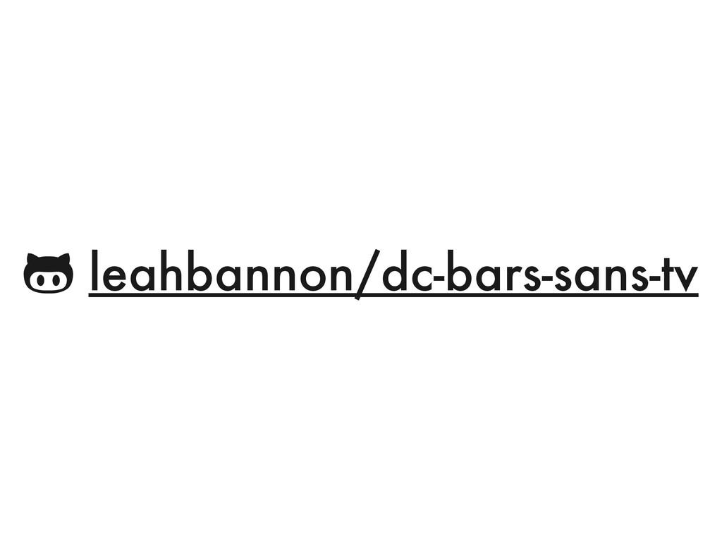$ leahbannon/dc-bars-sans-tv