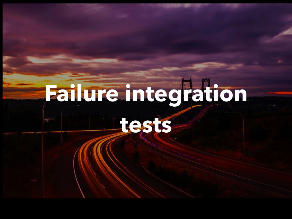 Failure integration tests