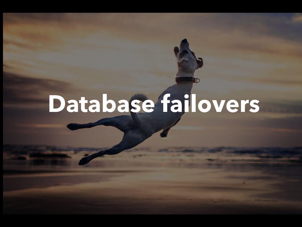 Database failovers