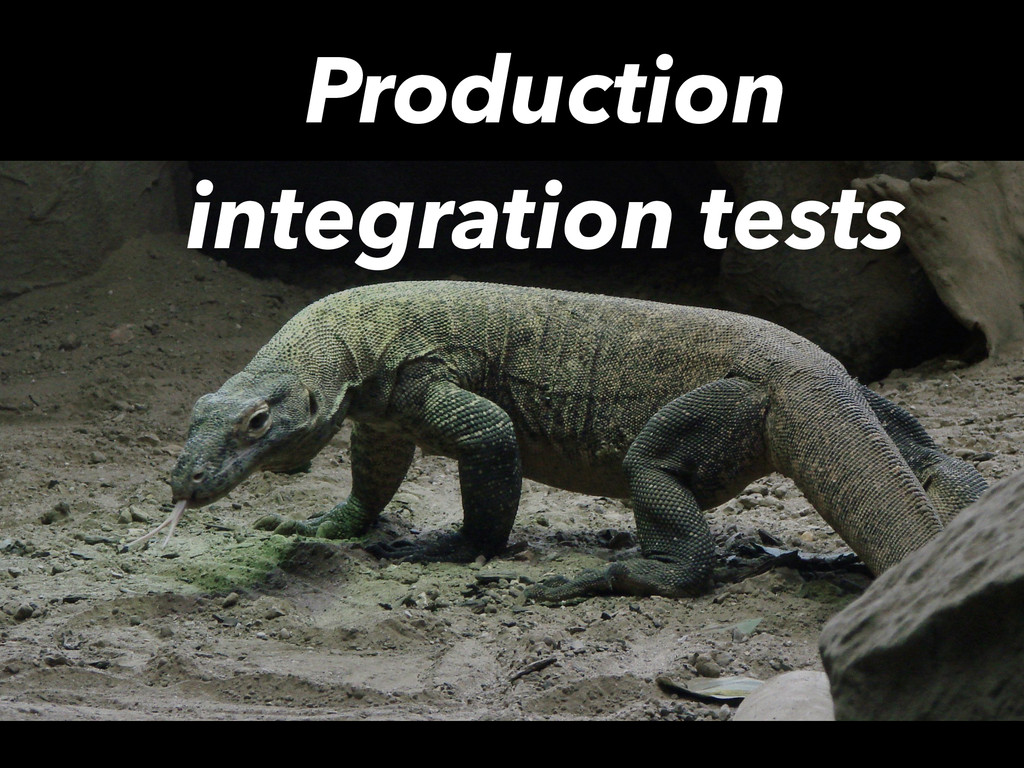 Production integration tests