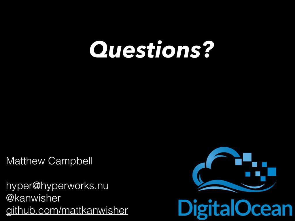 Questions? Matthew Campbell hyper@hyperworks.nu...