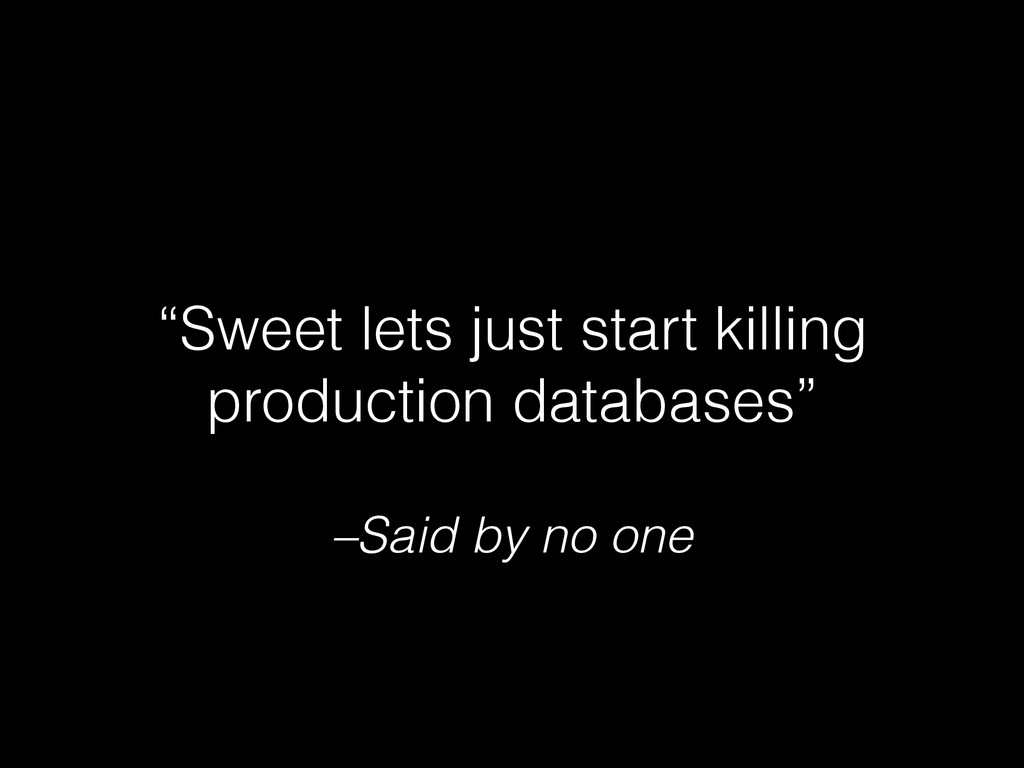 """–Said by no one """"Sweet lets just start killing ..."""