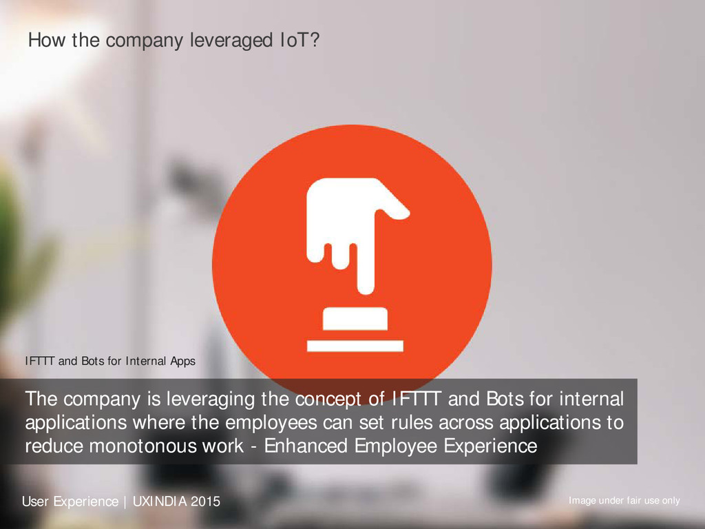 How the company leveraged IoT? IFTTT and Bots f...