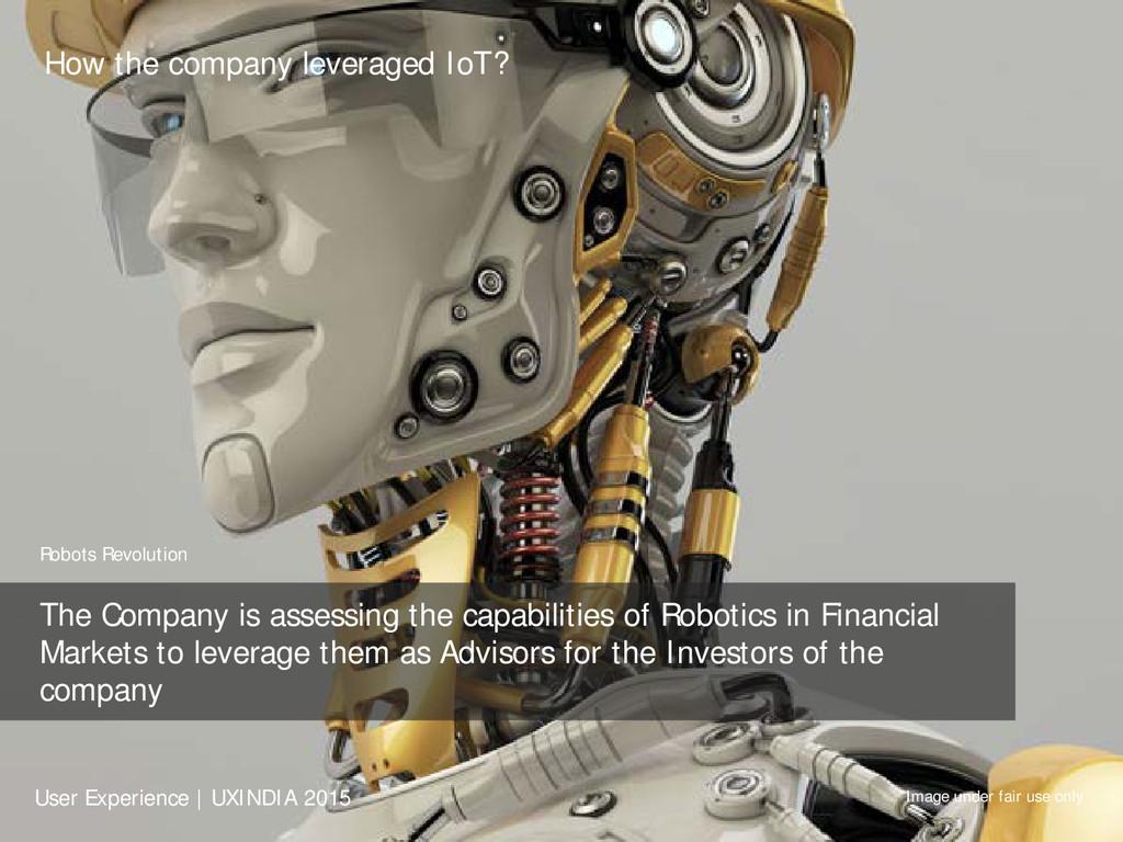 How the company leveraged IoT? Robots Revolutio...