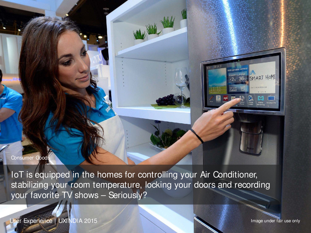Consumer Goods IoT is equipped in the homes for...