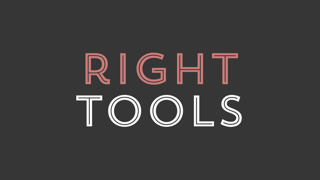 right tools